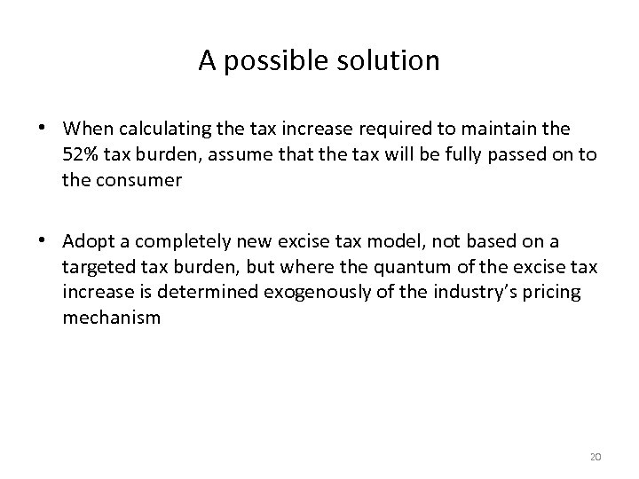 A possible solution • When calculating the tax increase required to maintain the 52%