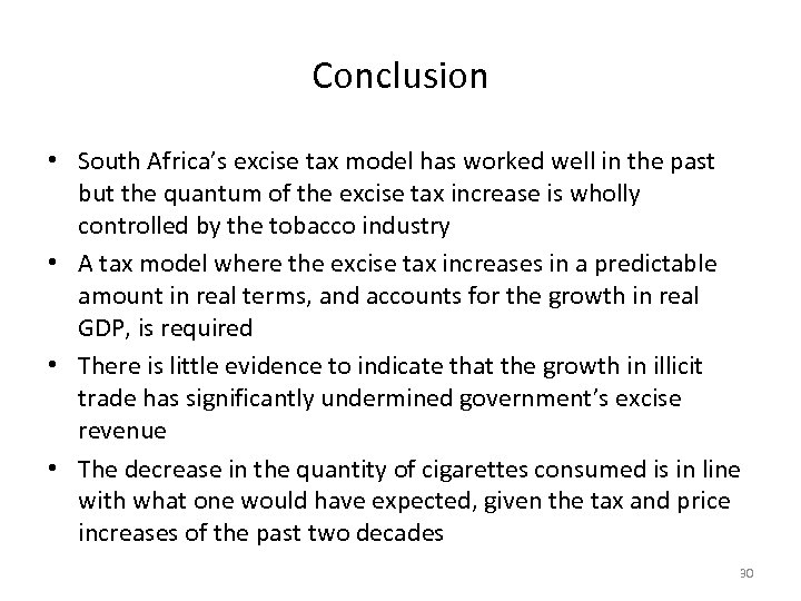 Conclusion • South Africa's excise tax model has worked well in the past but