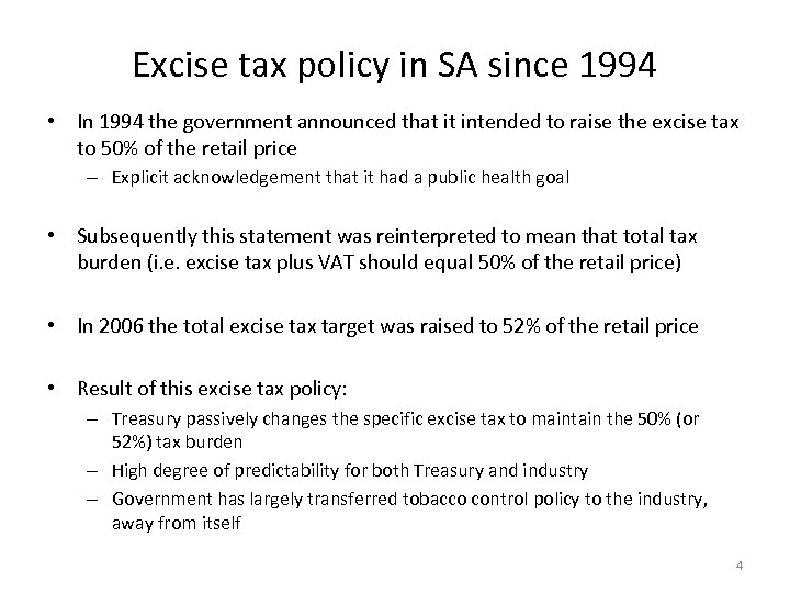 Excise tax policy in SA since 1994 • In 1994 the government announced that