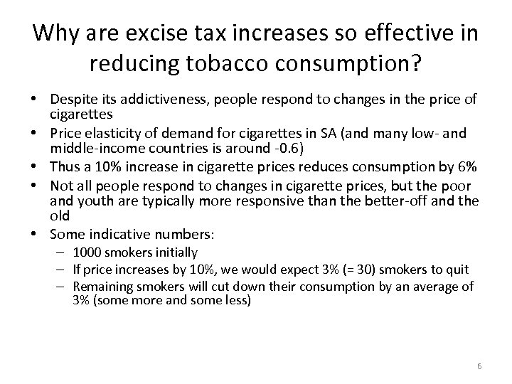 Why are excise tax increases so effective in reducing tobacco consumption? • Despite its