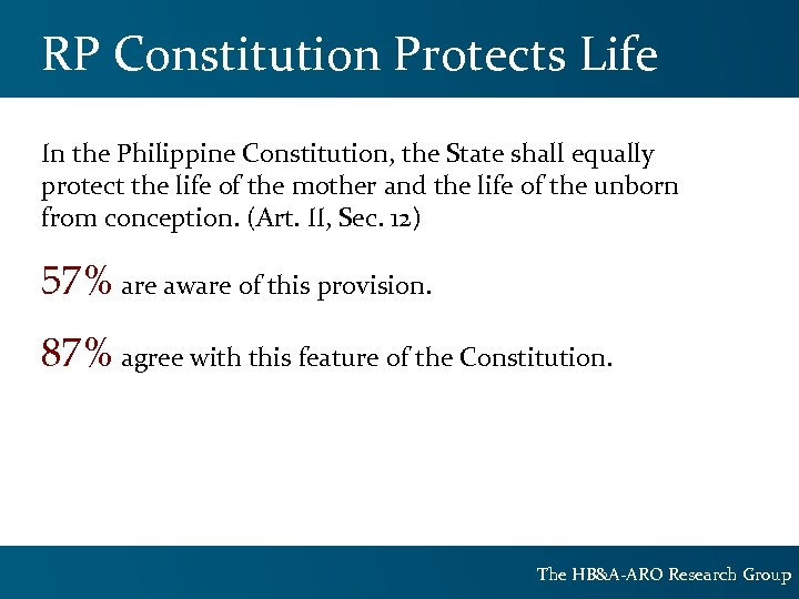 RP Constitution Protects Life In the Philippine Constitution, the State shall equally protect the