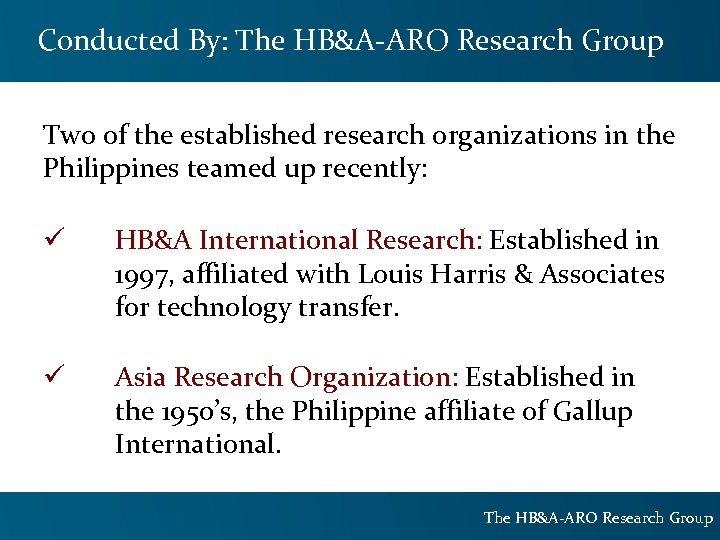 Conducted By: The HB&A-ARO Research Group Two of the established research organizations in the