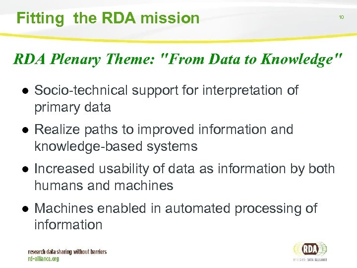 Fitting the RDA mission 10 RDA Plenary Theme: