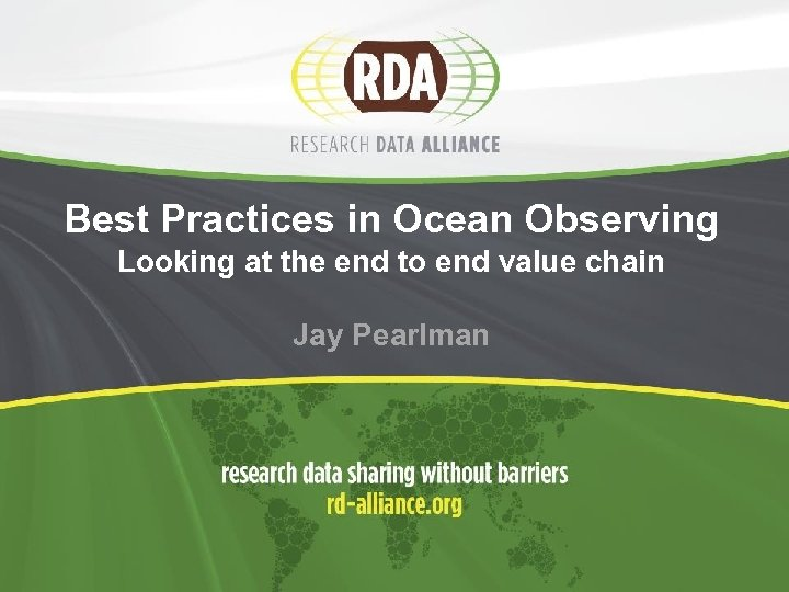 Best Practices in Ocean Observing Looking at the end to end value chain Jay