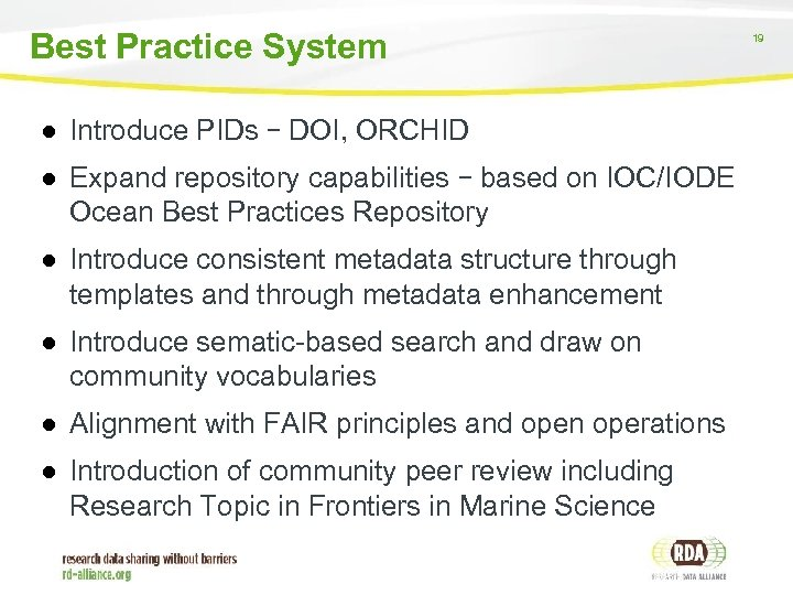 Best Practice System ● Introduce PIDs – DOI, ORCHID ● Expand repository capabilities –