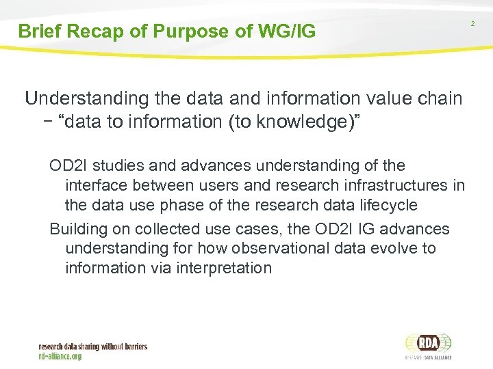 Brief Recap of Purpose of WG/IG Understanding the data and information value chain –
