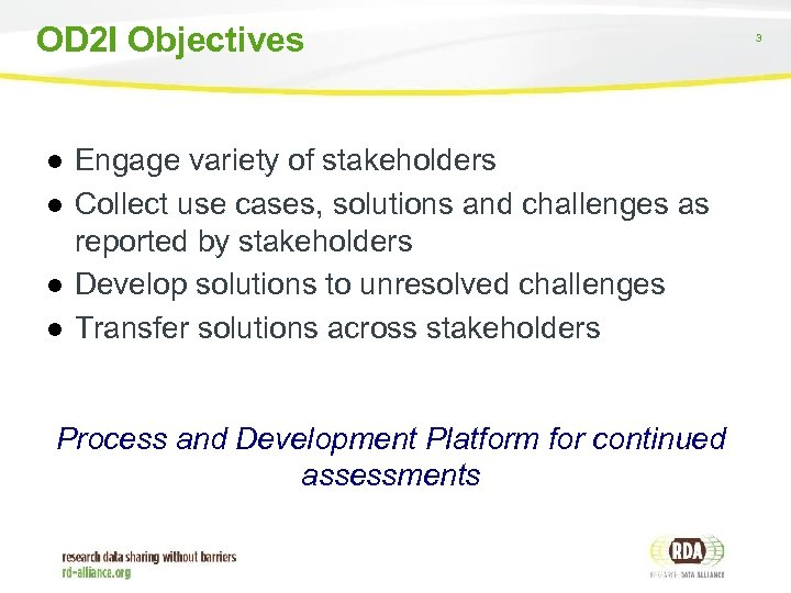 OD 2 I Objectives ● Engage variety of stakeholders ● Collect use cases, solutions