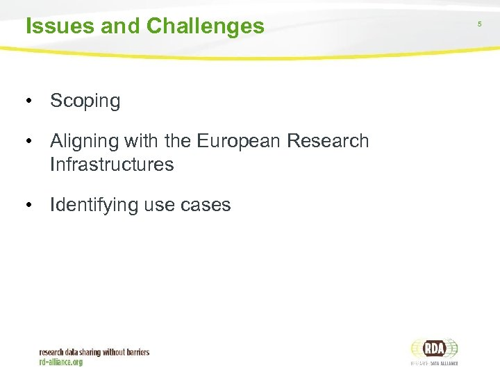 Issues and Challenges • Scoping • Aligning with the European Research Infrastructures • Identifying