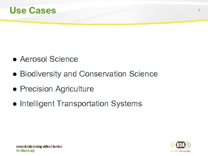 Use Cases ● Aerosol Science ● Biodiversity and Conservation Science ● Precision Agriculture ●