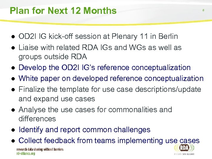 Plan for Next 12 Months 8 ● OD 2 I IG kick-off session at