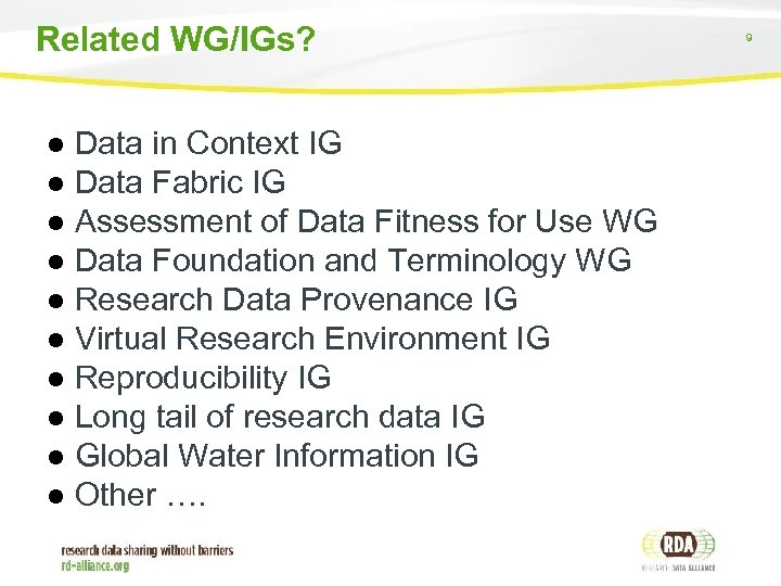Related WG/IGs? ● Data in Context IG ● Data Fabric IG ● Assessment of