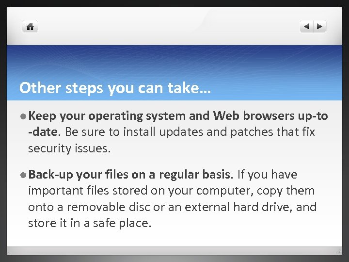 Other steps you can take… l Keep your operating system and Web browsers up-to