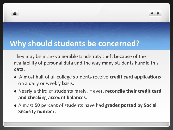 Why should students be concerned? They may be more vulnerable to identity theft because
