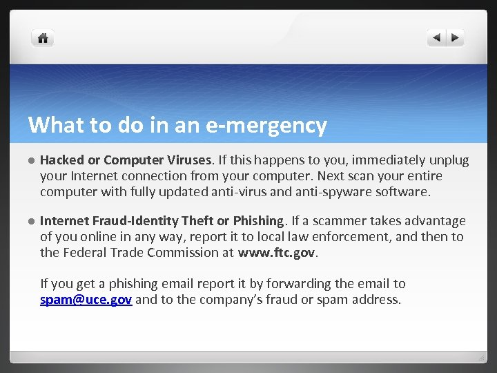 What to do in an e-mergency l Hacked or Computer Viruses. If this happens