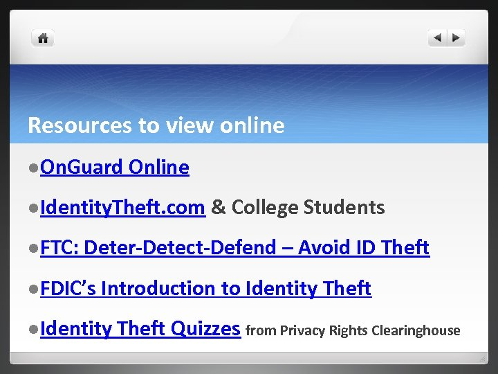 Resources to view online l On. Guard Online l Identity. Theft. com l FTC:
