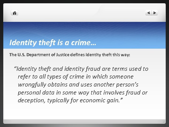 Identity theft is a crime… The U. S. Department of Justice defines identity theft