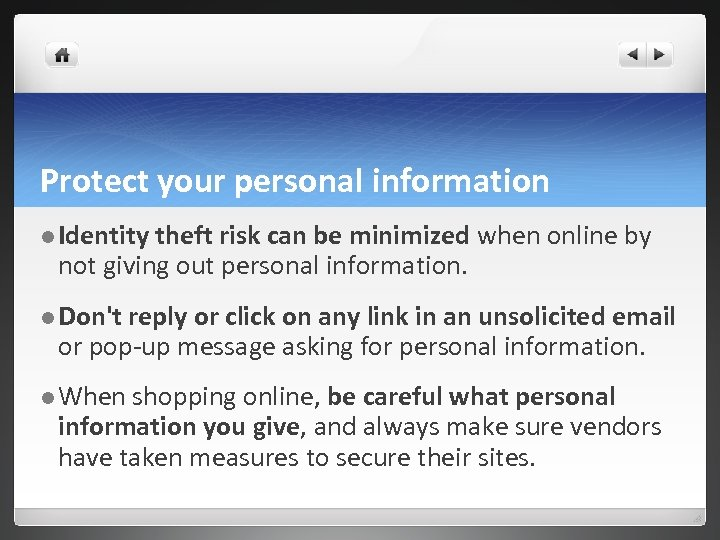 Protect your personal information l Identity theft risk can be minimized when online by