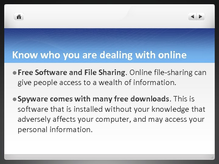 Know who you are dealing with online l Free Software and File Sharing. Online