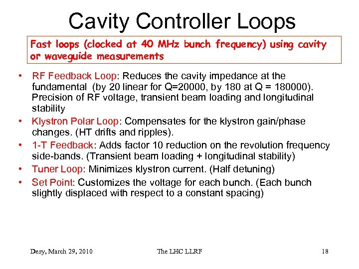 Cavity Controller Loops Fast loops (clocked at 40 MHz bunch frequency) using cavity or
