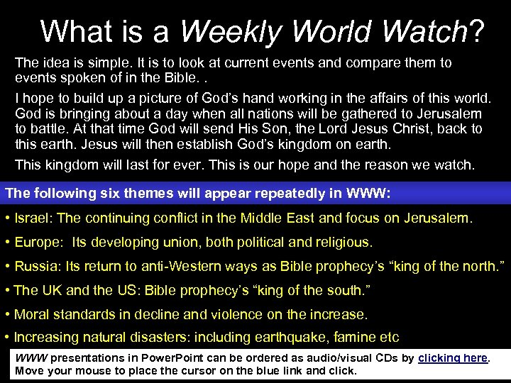 What is a Weekly World Watch? The idea is simple. It is to look