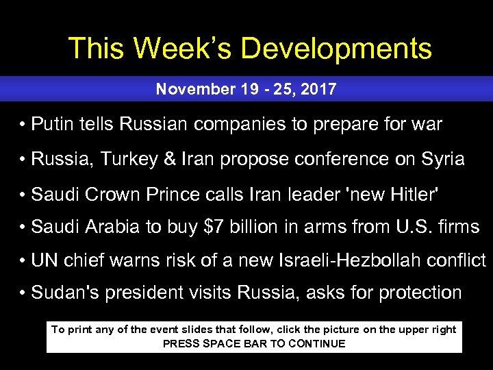 This Week's Developments November 19 - 25, 2017 • Putin tells Russian companies to