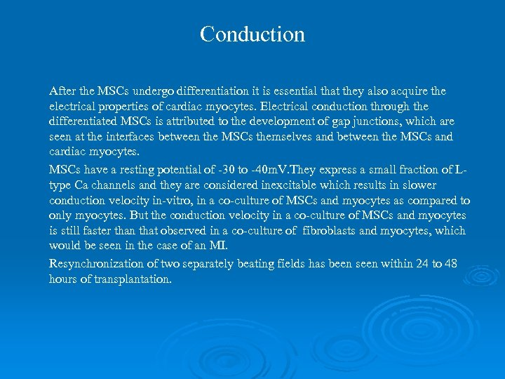 Conduction After the MSCs undergo differentiation it is essential that they also acquire the