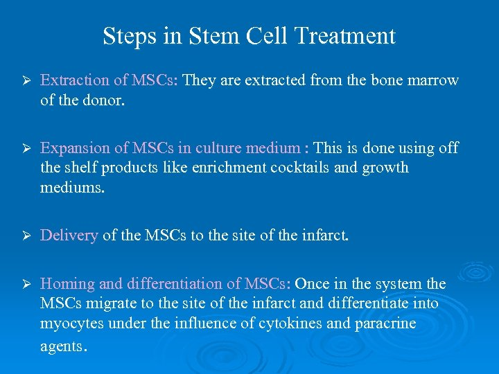 Steps in Stem Cell Treatment Ø Extraction of MSCs: They are extracted from the