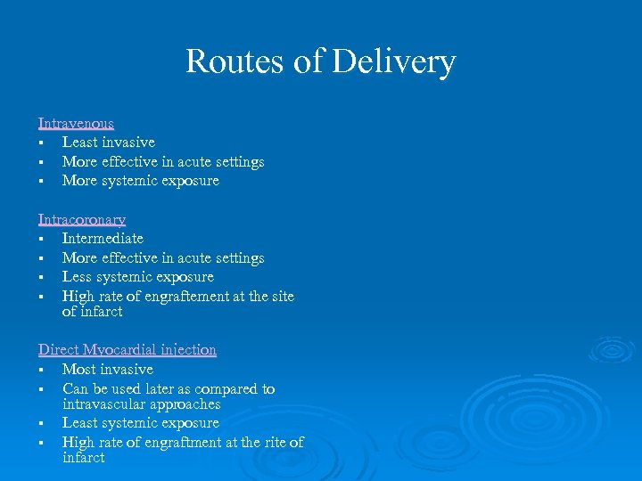 Routes of Delivery Intravenous § Least invasive § More effective in acute settings §