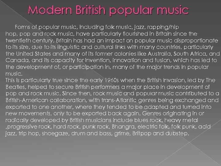 Modern British popular music Forms of popular music, including folk music, jazz, rapping/hip hop,