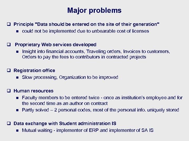 Major problems q Principle