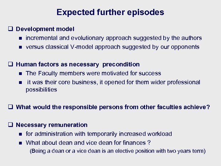Expected further episodes q Development model n incremental and evolutionary approach suggested by the