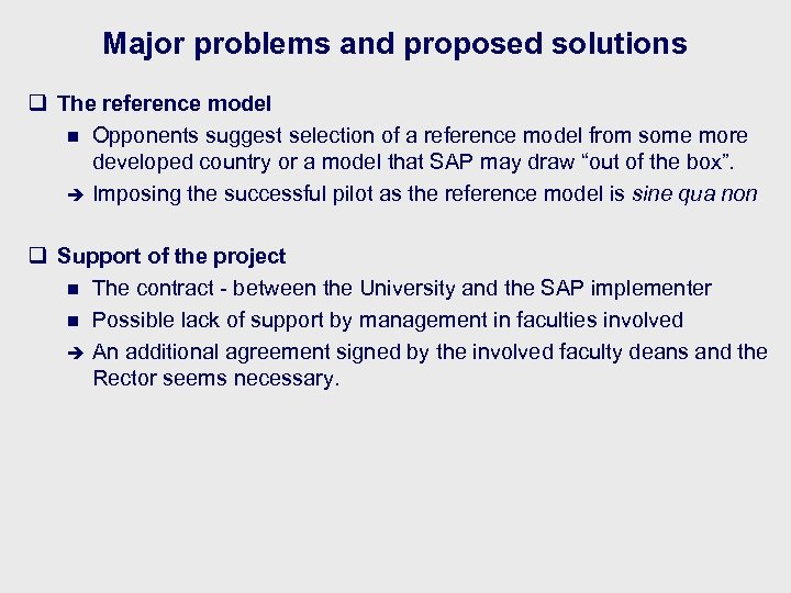 Major problems and proposed solutions q The reference model n Opponents suggest selection of