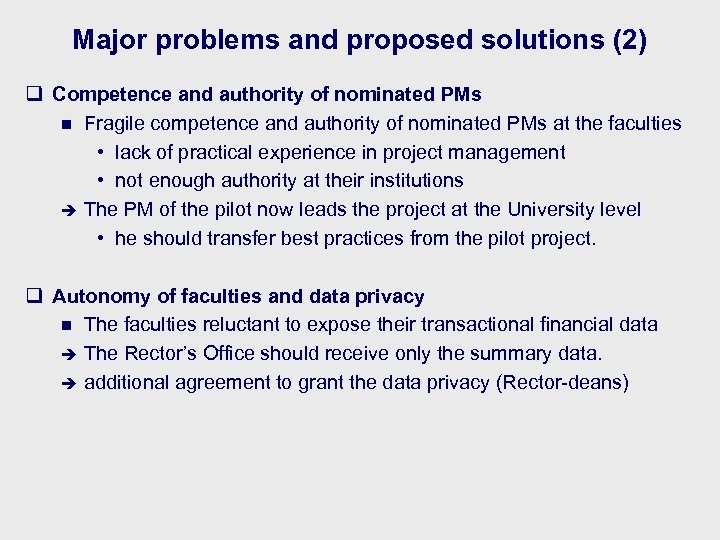 Major problems and proposed solutions (2) q Competence and authority of nominated PMs n