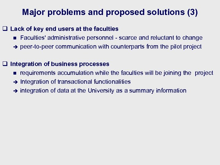 Major problems and proposed solutions (3) q Lack of key end users at the