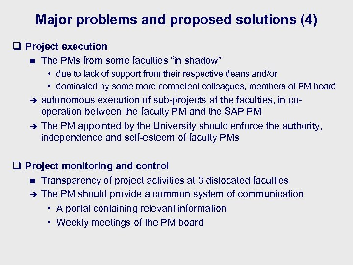 Major problems and proposed solutions (4) q Project execution n The PMs from some