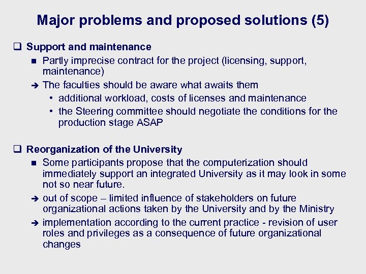 Major problems and proposed solutions (5) q Support and maintenance n Partly imprecise contract