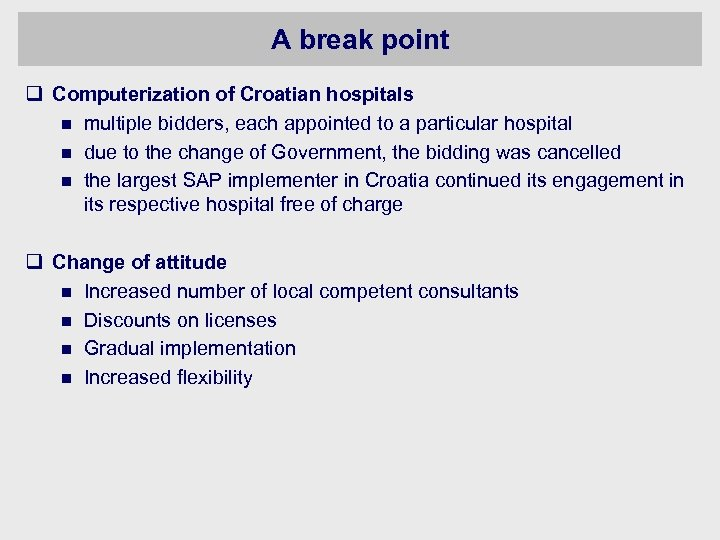 A break point q Computerization of Croatian hospitals n multiple bidders, each appointed to