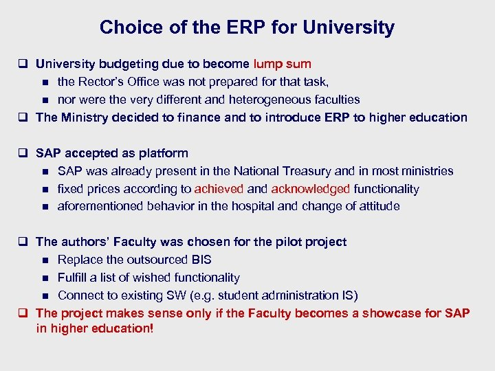 Choice of the ERP for University q University budgeting due to become lump sum