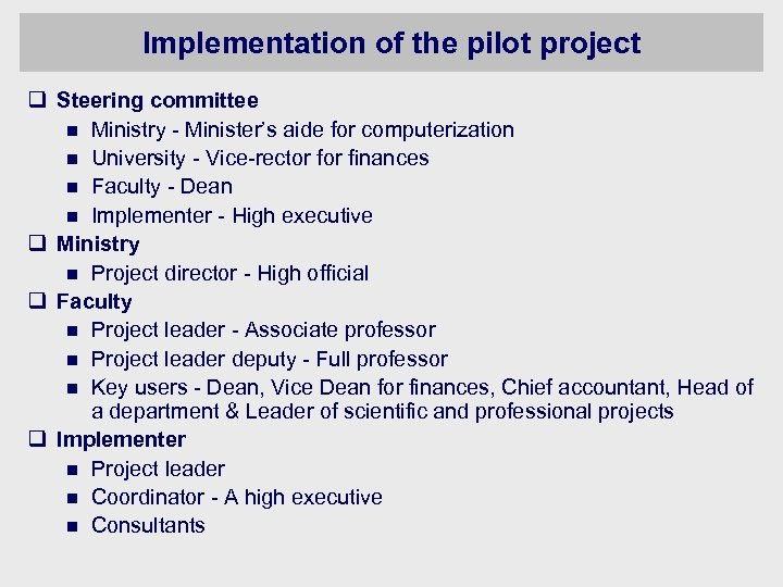 Implementation of the pilot project q Steering committee n Ministry - Minister's aide for