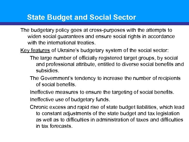 State Budget and Social Sector The budgetary policy goes at cross-purposes with the attempts