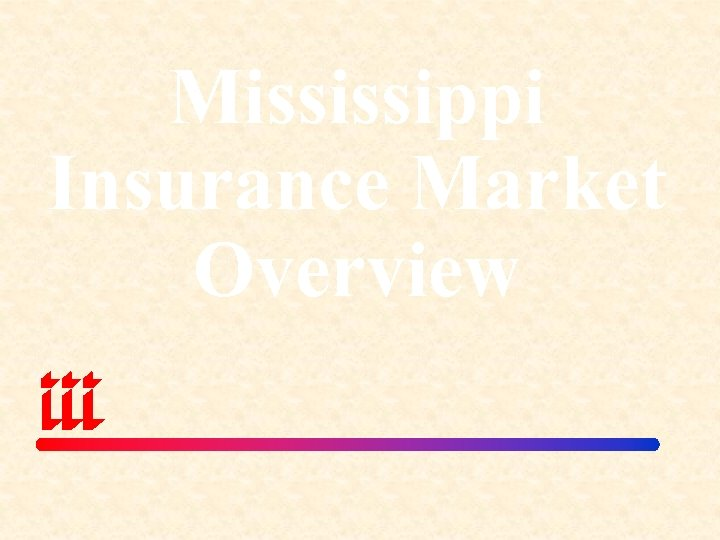 Mississippi Insurance Market Overview