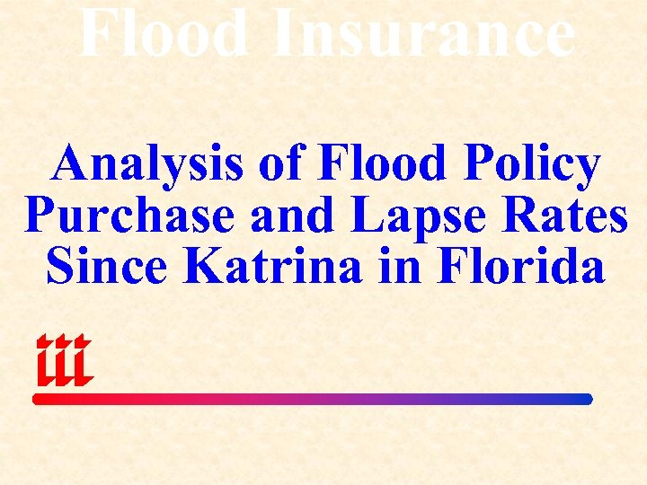 Flood Insurance Analysis of Flood Policy Purchase and Lapse Rates Since Katrina in Florida