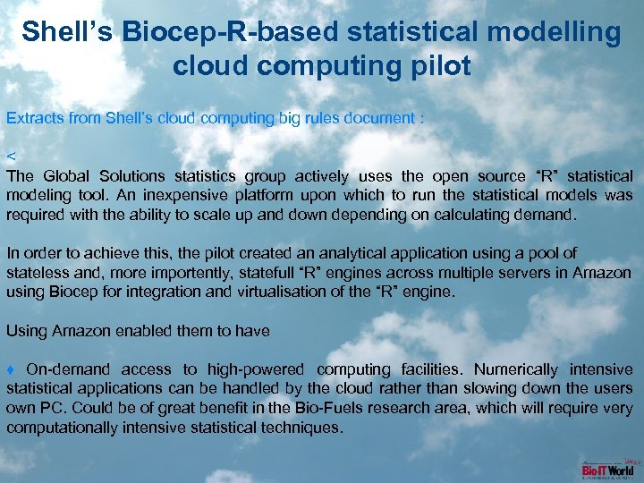 Shell's Biocep-R-based statistical modelling cloud computing pilot Extracts from Shell's cloud computing big rules