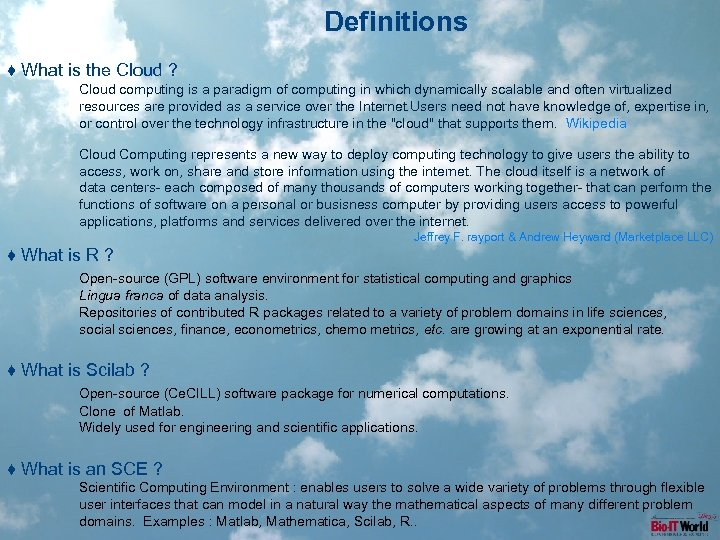 Definitions ♦ What is the Cloud ? Cloud computing is a paradigm of computing