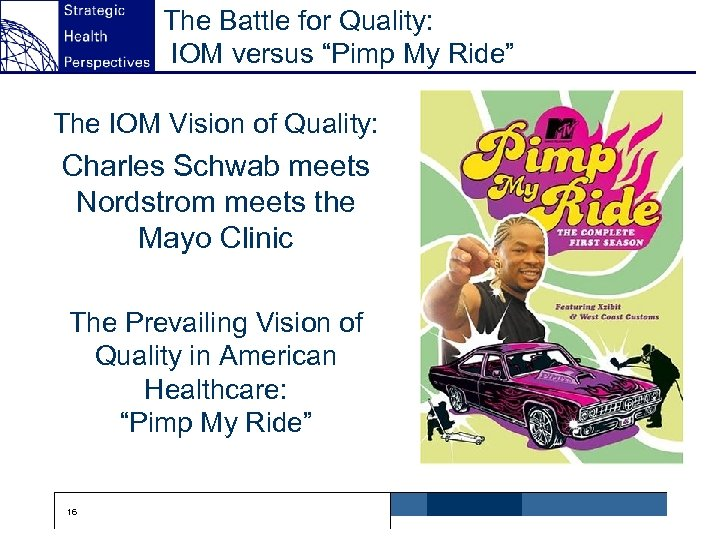 "The Battle for Quality: IOM versus ""Pimp My Ride"" The IOM Vision of Quality:"