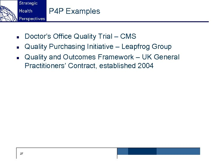 P 4 P Examples Doctor's Office Quality Trial – CMS Quality Purchasing Initiative –
