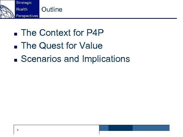 Outline n n n 3 The Context for P 4 P The Quest for
