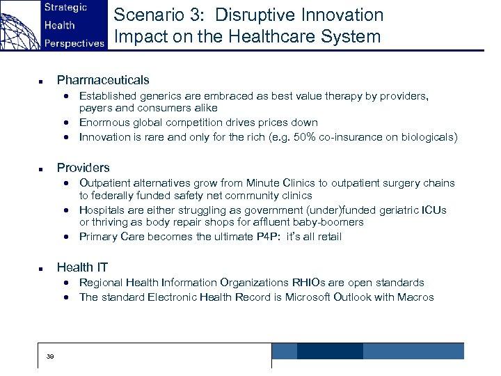 Scenario 3: Disruptive Innovation Impact on the Healthcare System Pharmaceuticals n · Established generics