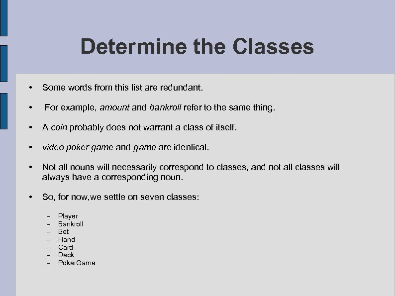 Determine the Classes • Some words from this list are redundant. • For example,