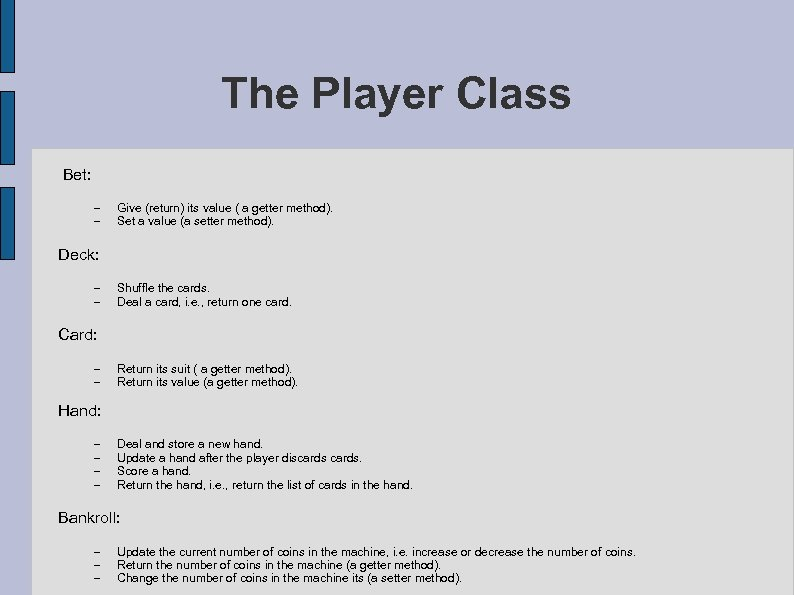 The Player Class Bet: – – Give (return) its value ( a getter method).